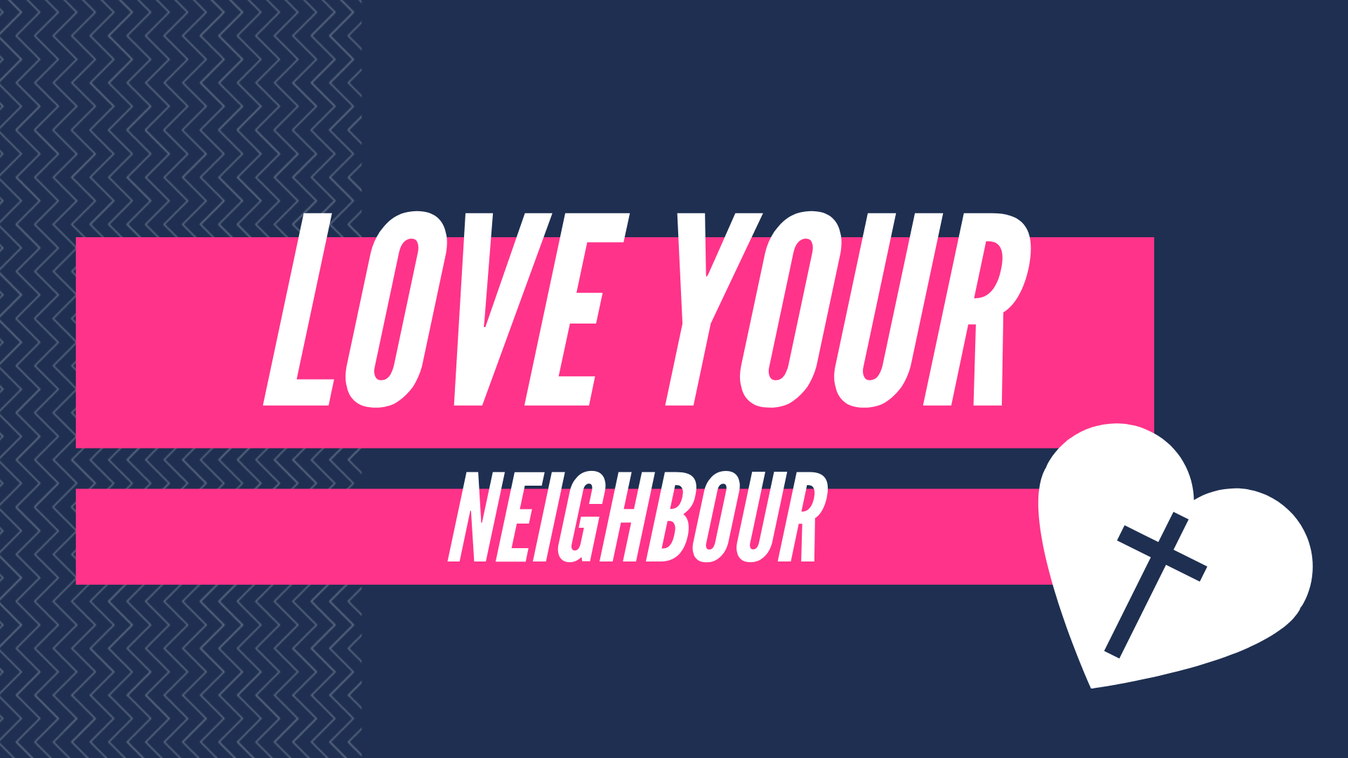 Loving our Neighbour